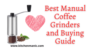 Best Manual Coffee Grinders and Buying Guide